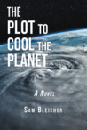 The Plot to Cool ...