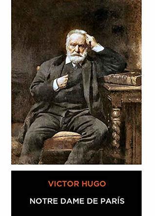 Victor Hugo - Notre Dame de Paris 1831
