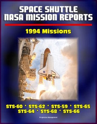 Space Shuttle NASA Mission Reports: 1994 Missions, STS-60, STS-62, STS-59, STS-65, STS-64, STS-68, STS-66