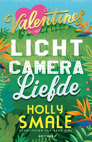 Licht, camera, liefde by Holly Smale
