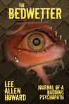 The Bedwetter by Lee Allen Howard