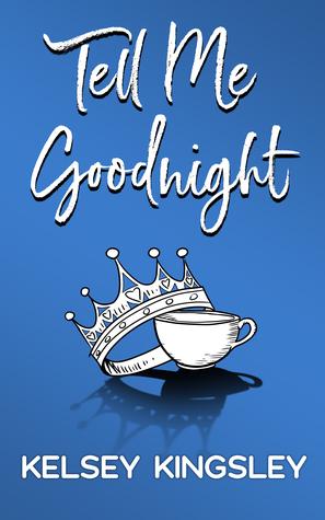 Tell-Me-Goodnight-Kelsey-Kingsley