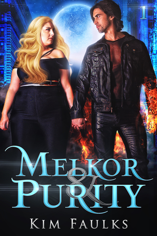 Melkor & Purity, #1 by Kim Faulks