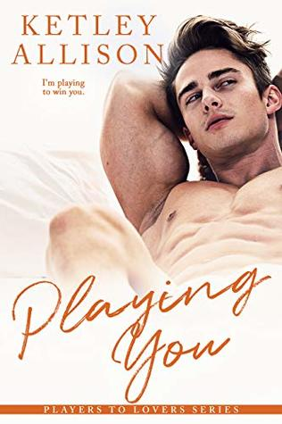 Playing-You-A-Rockstar-Romance-Players-to-Lovers-Book-4-by-Ketley-Allison