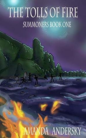 The Tolls of Fire: Summoners Book One