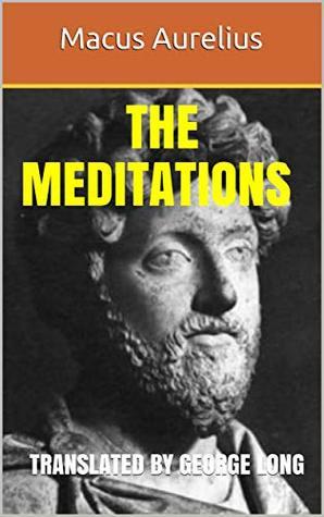 The meditations of the Emperor Marcus Aurelius