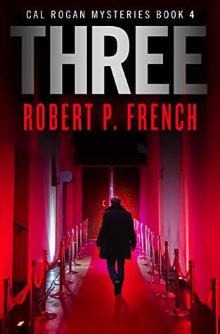 Three (Cal Rogan Mysteries #4)