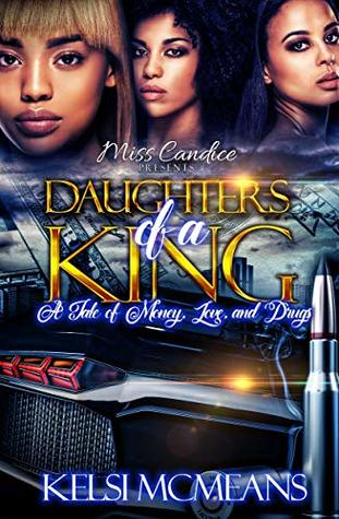 Daughter's Of a King: A Tale of Love, Money, & Drugs