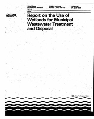 Report on the Use of Wetlands for Municipal Wastewater Treatment and Disposal