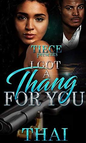 I Got A Thang For You: An Urban Romance