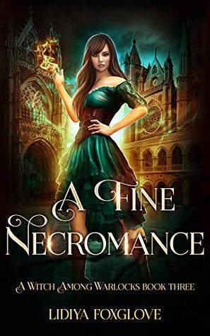 A Fine Necromance (A Witch Among Warlocks, #3)