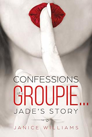 Confessions-of-a-Groupie-Jades-Story-Janice-Williams