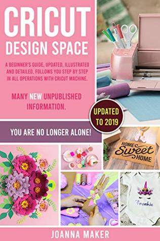 Cricut Design Space: A beginner's guide, updated, illustrated and