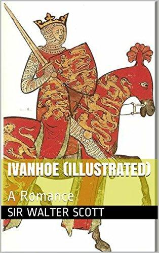 Ivanhoe (Illustrated): A Romance