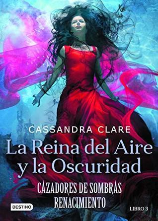 La reina del aire y la oscuridad (Edición mexicana): Cazadores de sombras. Renacimiento 2