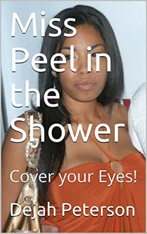 Miss Peel in the Shower: Cover your Eyes!