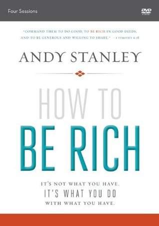 How to Be Rich Video Study: It's Not What You Have. It's What You Do With What You Have.