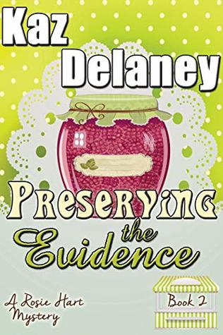 Preserving the Evidence by Kaz Delaney