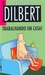 Dilbert Nº 4 - Trabalhando em Casa!