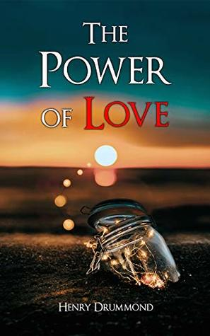 The Power of Love: The Three Elements of a Complete Life; Love, the Greatest Thing in the World; Pax Vobiscum; Eternal Life; The Ideal Man