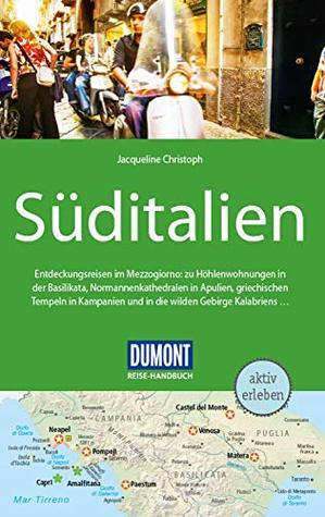 DuMont Reise-Handbuch Reiseführer Süditalien: mit praktischen Downloads aller Karten und Grafiken (DuMont Reise-Handbuch E-Book)