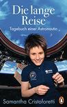 Die lange Reise: Tagebuch einer Astronautin