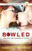 Bowled (To Love a Sportsman Book 1)