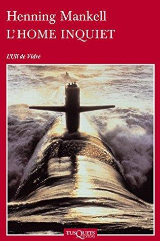 L'home inquiet (Volumen independiente Book 1) (Catalan Edition)