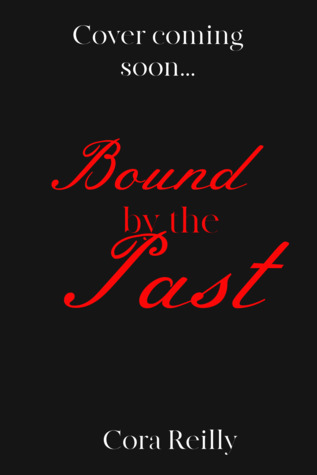 Bound by the Past (Born in Blood Mafia Chronicles, #7)