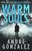 Warm Souls by Andre Gonzalez