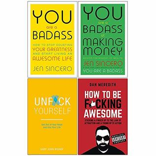 You are a Badass / You are a Badass at Making Money / Unf*ck Yourself / How to be F*cking Awesome