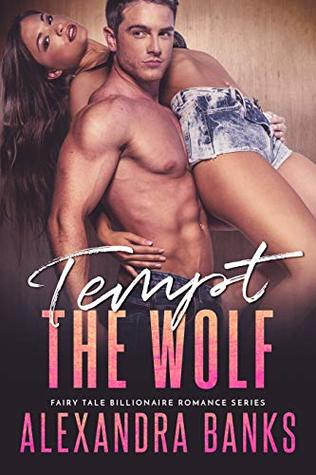 Tempt the Wolf (Fairy Tale Billionaire Romance Series Book 3)
