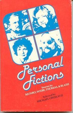 Personal Fictions: Stories by Munro, Wiebe, Thomas & Blaise