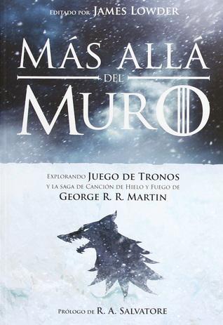 Más allá del Muro: Explorando Juego de Tronos y la saga de Canción de Hielo y Fuego de George R. R. Martin