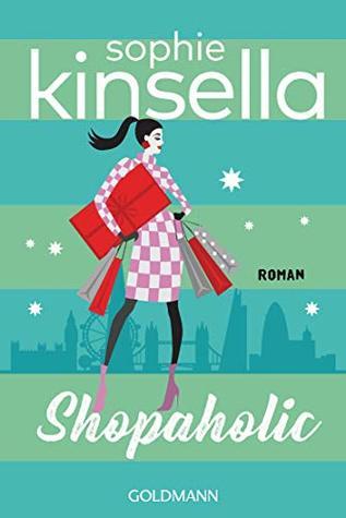 Shopaholic: Die Schnäppchenjägerin - Ein Shopaholic-Roman 1
