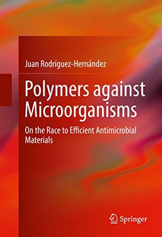 Polymers against Microorganisms: On the Race to Efficient Antimicrobial Materials