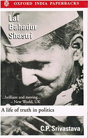 Lal Bahadur Shastri: Life of Truth in Politics