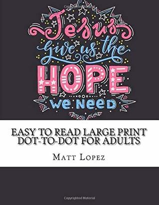 Easy To Read Large Print Dot-to-Dot For Adults: A Christian Bible Scripture Dot to Dot Puzzles (Adult Dot to Dot Books)