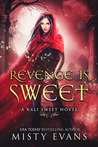 Revenge is Sweet (Kali Sweet, #1)