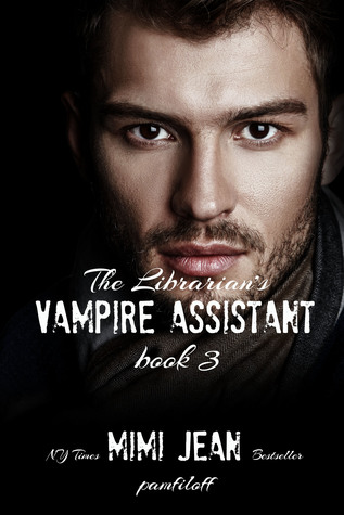 The Librarian's Vampire Assistant 3 (The Librarian's Vampire Assistant, #3)