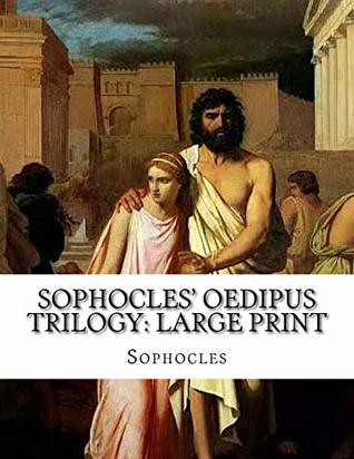 Sophocles' Oedipus Trilogy: Large Print