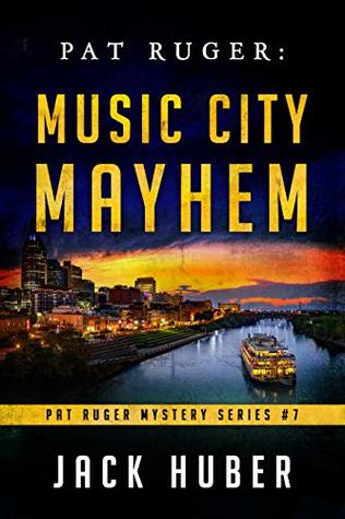 Music City Mayhem (Pat Ruger Mystery Series, #7)