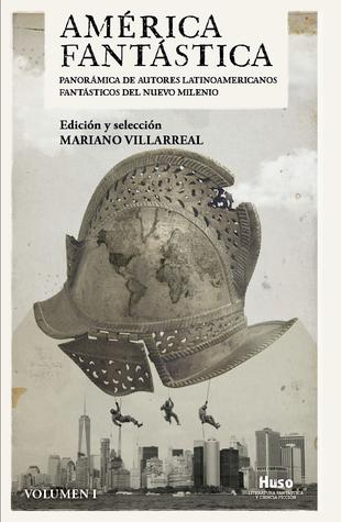 América fantástica. Panorámica de autores latinoamericanos fantásticos del nuevo milenio