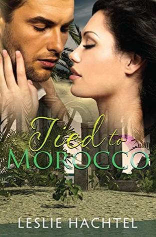 Tied To Morocco (Morocco Series #2)