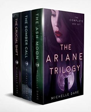 The Ariane Trilogy: The Complete Series (The Ariane Trilogy, #1-3)