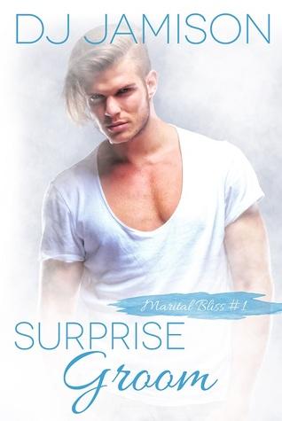Surprise Groom (Marital Bliss #1)