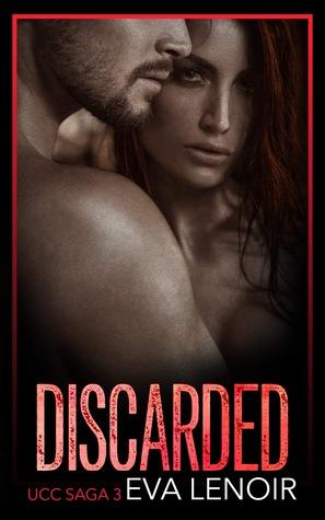 Discarded (#UCC Saga 3)
