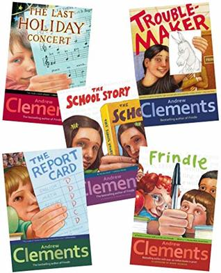 Andrew Clements 5 (Five) Paperback Book Set Includes Troublemaker, the Report Card, Frindle, the School Story, & the Last Holiday Concert