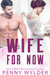 Wife for Now by Penny Wylder