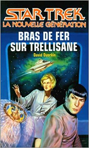 Bras de fer sur Trellisane (Star Trek #36 ; La Nouvelle Génération #7)